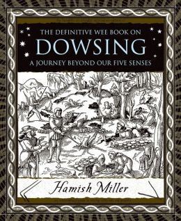 Dowsing: A Journey Beyond Our Five Senses