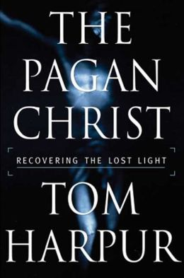 Pagan Christ: Recovering the Lost Light
