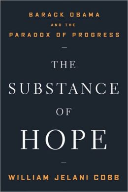 The Substance of Hope: Barack Obama and the Paradox of Progress