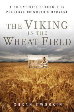 Viking in the Wheat Field: A Scientist's Struggle to Preserve the World's Harvest