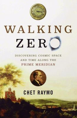 Walking Zero: Discovering Cosmic Space and Time Along the Prime Meridian