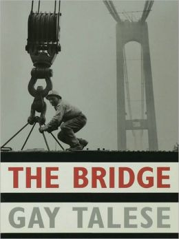The Bridge: The Building of the Verrazano-Narrows Bridge