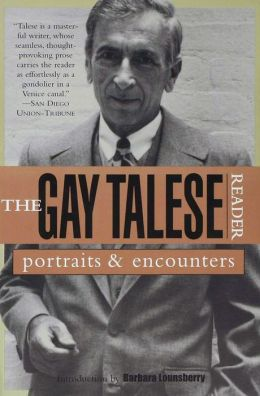 The Gay Talese Reader: Portraits and Encounters