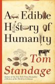 Book Cover Image. Title: An Edible History of Humanity, Author: Tom Standage