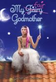 Book Cover Image. Title: My Fair Godmother, Author: Janette Rallison