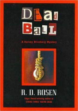 Dead Ball: A Harvey Blissberg Mystery