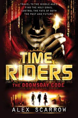 Alex Scarrow - Time Riders 3 - The Doomsday Code - Alex Scarrow