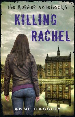 The Murder Notebooks: Killing Rachel
