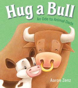 Hug a Bull: An Ode to Animal Dads