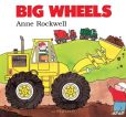 Book Cover Image. Title: Big Wheels, Author: Anne Rockwell