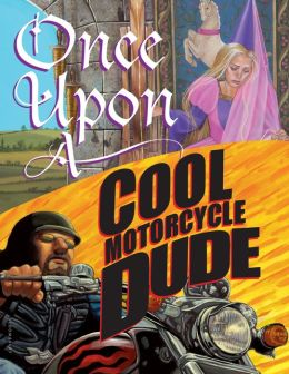 Once Upon a Cool Motorcycle Dude