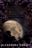Book Cover Image. Title: The Longest Night:  A Drake Chronicles Novella, Author: Alyxandra Harvey
