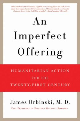 An Imperfect Offering: Humanitarian Action for the Twenty-First Century