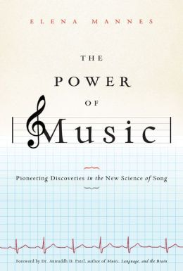 The Power of Music: Pioneering Discoveries in the New Science of Song