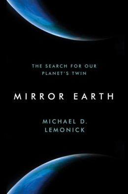 Mirror Earth: The Search for Our Planet's Twin