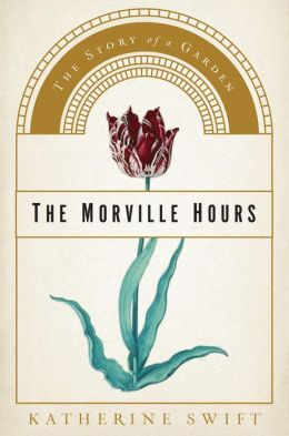 The Morville Hours: The Story of a Garden