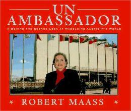 UN Ambassador: A Behind-the-Scenes Look at Madeleine Albright's World