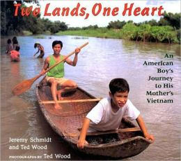 Two Lands, One Heart: An American Boy's Journey to His Mother's Vietnam