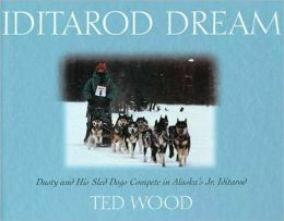 Iditarod Dream: Dusty and His Sled Dogs Compete in Alaska's Jr. Iditarod