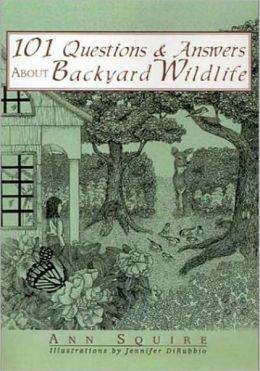 101 Questions and Answers about Backyard Wildlife