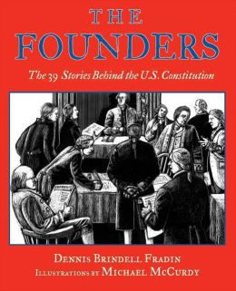 Founders: The 39 Stories Behind the U.S. Constitution