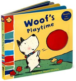 Woof's Playtime: Woof Touch-and-Feel