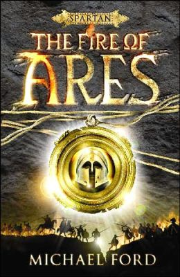 The Fire of Ares (Spartan Quest Series #1)