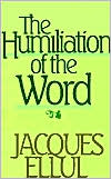 The Humiliation of the Word