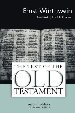 The Text of the Old Testament: An Introduction to the Biblia Hebraica (Revised, Enlarged)