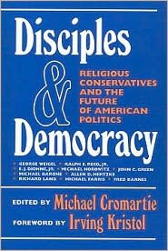 Disciples and Democracy: Religious Conservatives and the Future of American Politics