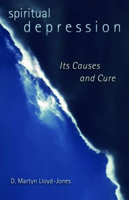 Spiritual Depression: Its Causes and Its Cure