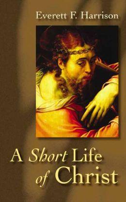 Short Life of Christ