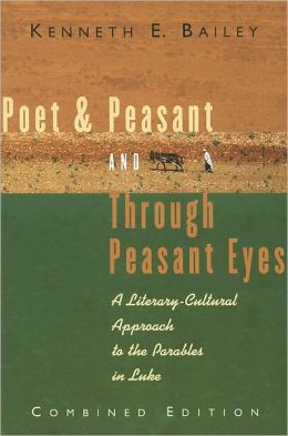 Poet and Peasant and Through Peasant Eyes: A Literary-Cultural Approach to the Parables in Luke