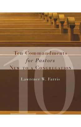 Ten Commandments for Pastors New to a Congregation
