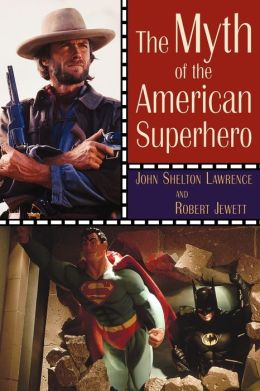 The Myth Of The American Superhero