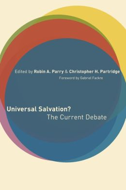Universal Salvation?: The Current Debate