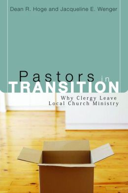 Pastors in Transition: Why Clergy Leave Local Church Ministry