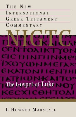 The Gospel of Luke: A Commentary on the Greek Text