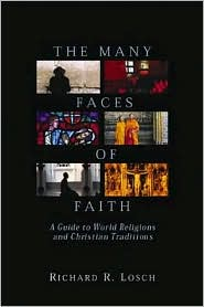 The Many Faces of Faith: A Guide to World Religions and Christian Traditions
