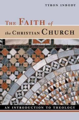 Faith of the Christian Church: An Introduction to Theology