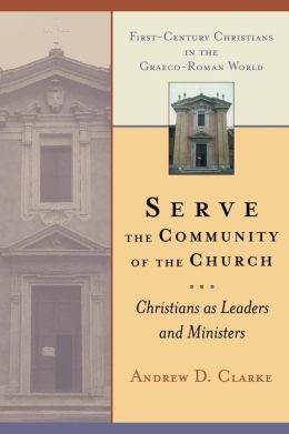 Serve the Community of the Church: Christians as Leaders and Ministers