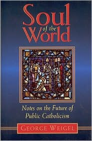 Soul of the World: Notes on the Future of Public Catholicism