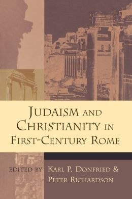 Judaism And Christianity In First-Century Rome