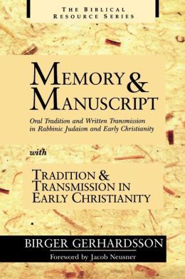 Memory And Manuscript With Tradition And Transmission In Early Christianity