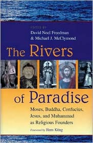 Rivers of Paradise: Moses, Buddha, Confucius, Jesus, and Muhammad as Religious Founders