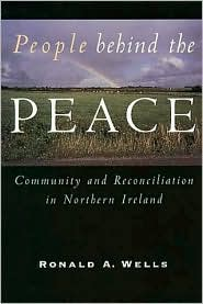 People behind the Peace : Community and Reconciliation in Northern Ireland