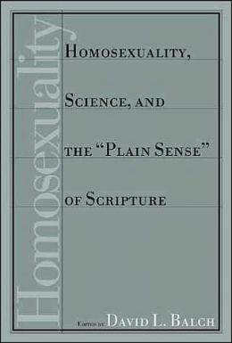 Homosexuality, Science, And The Plain Sense Of Scripture