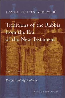 Traditions of the Rabbis from the Era of the New Testament: Prayer and Agriculture
