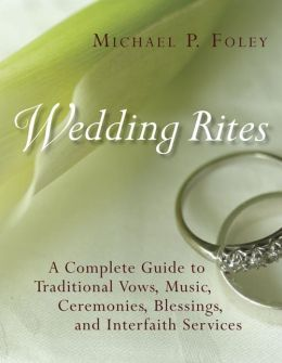 Wedding Rites: The Complete Guide to a Traditional Wedding