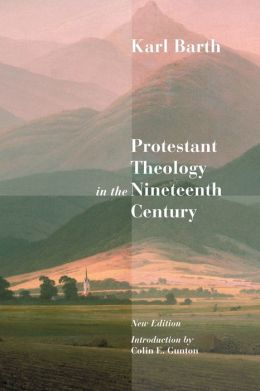 Protestant Theology in the Nineteenth Century: Its Background and History